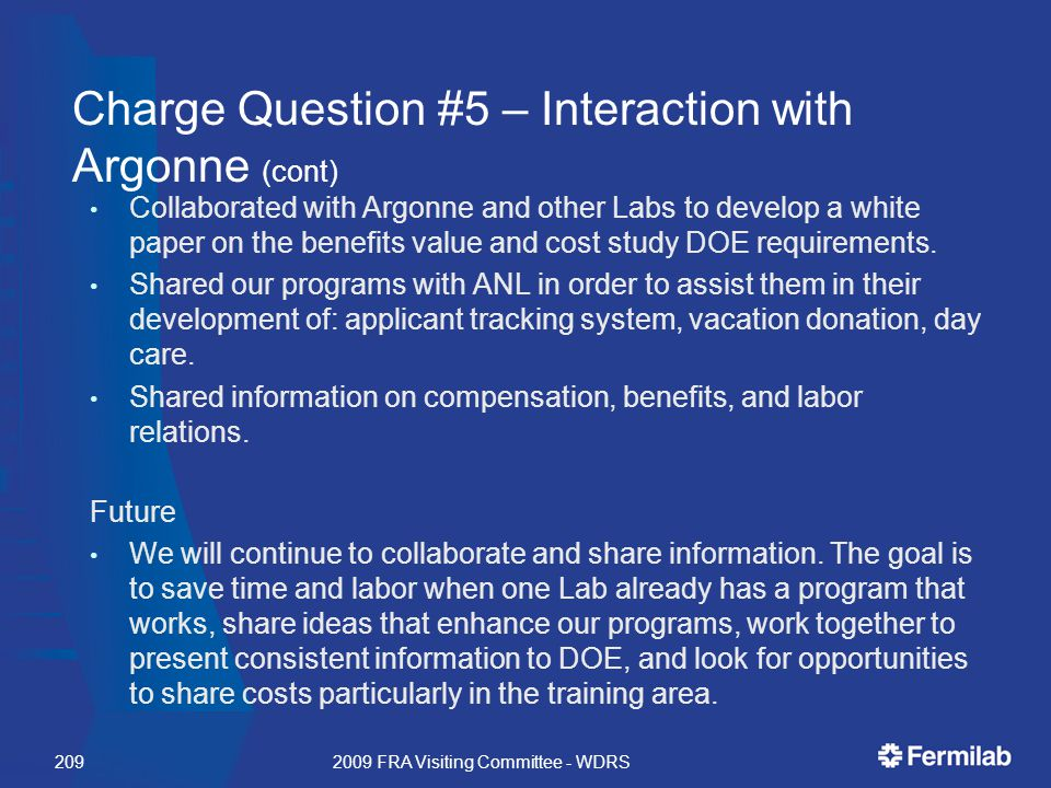 Charge Question #5 – Interaction with Argonne (cont) Collaborated with Argonne and other Labs to develop a white paper on the benefits value and cost study DOE requirements.