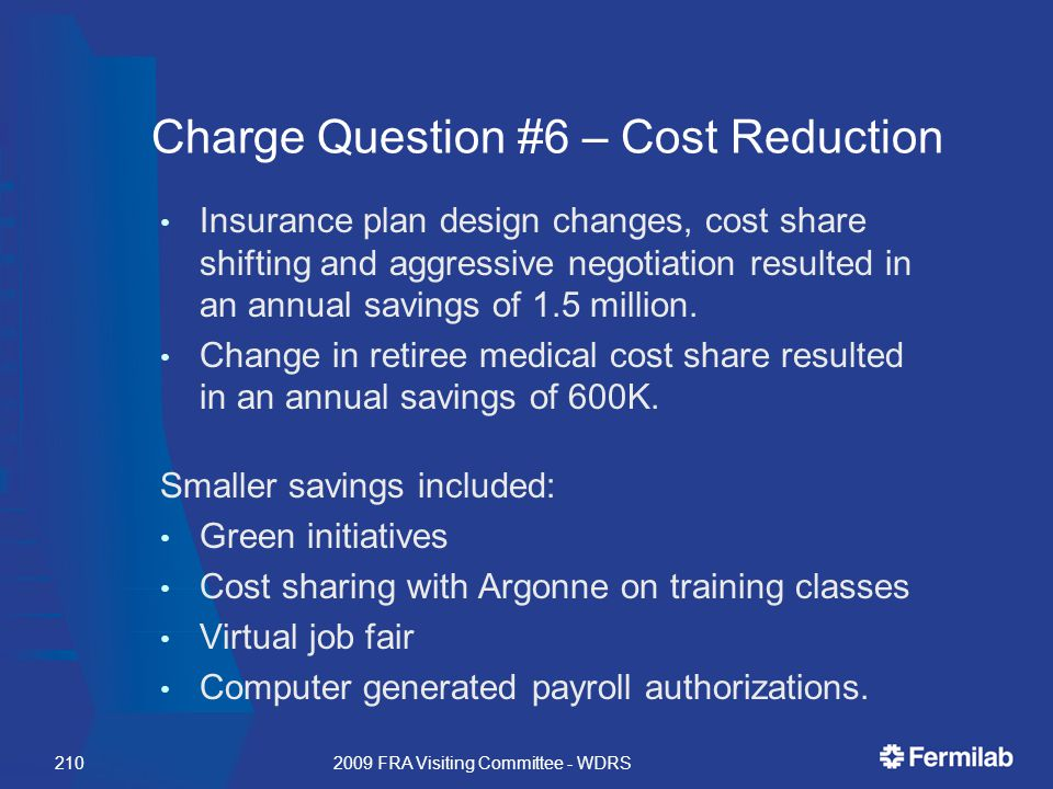 Charge Question #6 – Cost Reduction Insurance plan design changes, cost share shifting and aggressive negotiation resulted in an annual savings of 1.5 million.