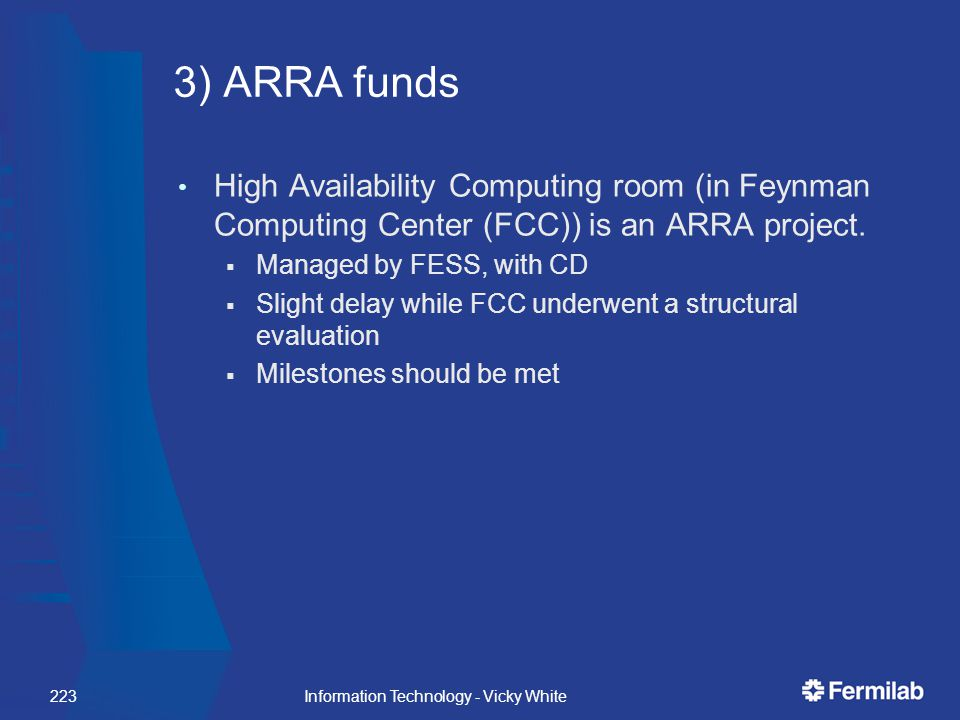 3) ARRA funds High Availability Computing room (in Feynman Computing Center (FCC)) is an ARRA project.