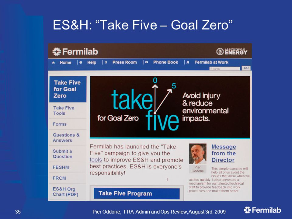 ES&H: Take Five – Goal Zero Pier Oddone, FRA Admin and Ops Review, August 3rd, 200935