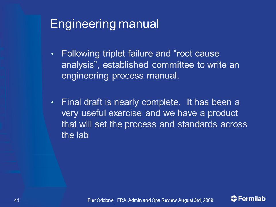 Engineering manual Following triplet failure and root cause analysis , established committee to write an engineering process manual.