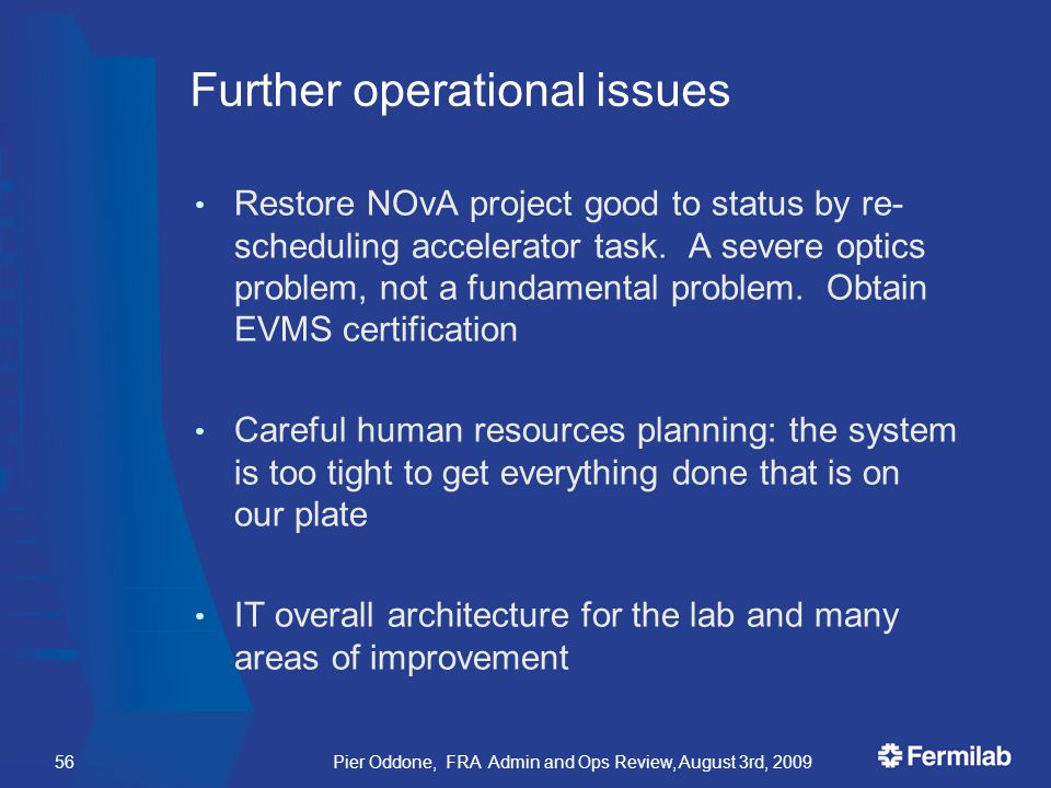 Further operational issues Restore NOvA project good to status by re- scheduling accelerator task.