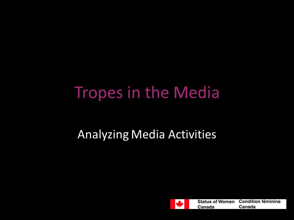 Tropes in the Media Analyzing Media Activities