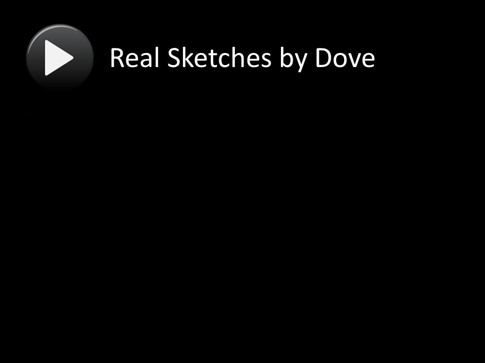Real Sketches by Dove