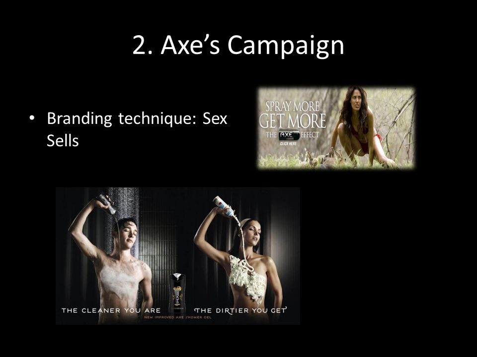 2. Axe's Campaign Branding technique: Sex Sells