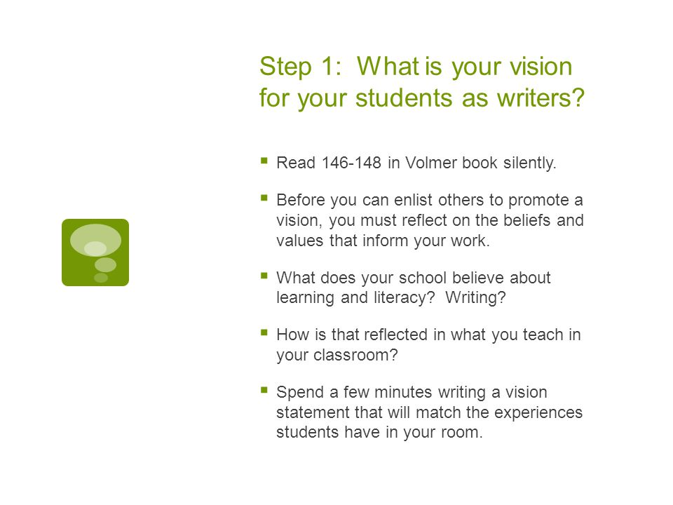 Step 1: What is your vision for your students as writers.