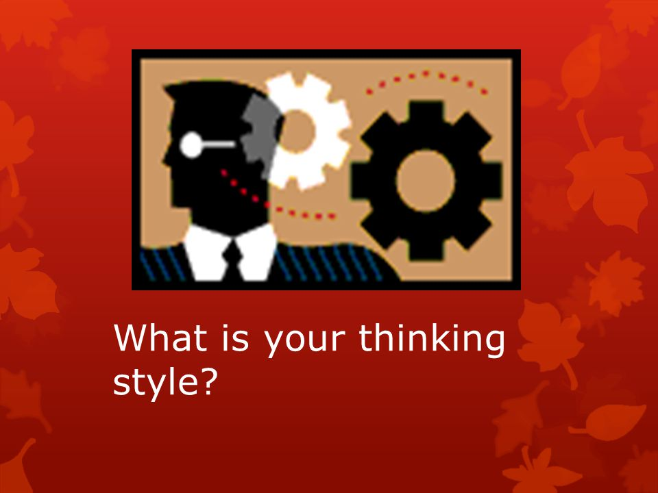 What is your thinking style