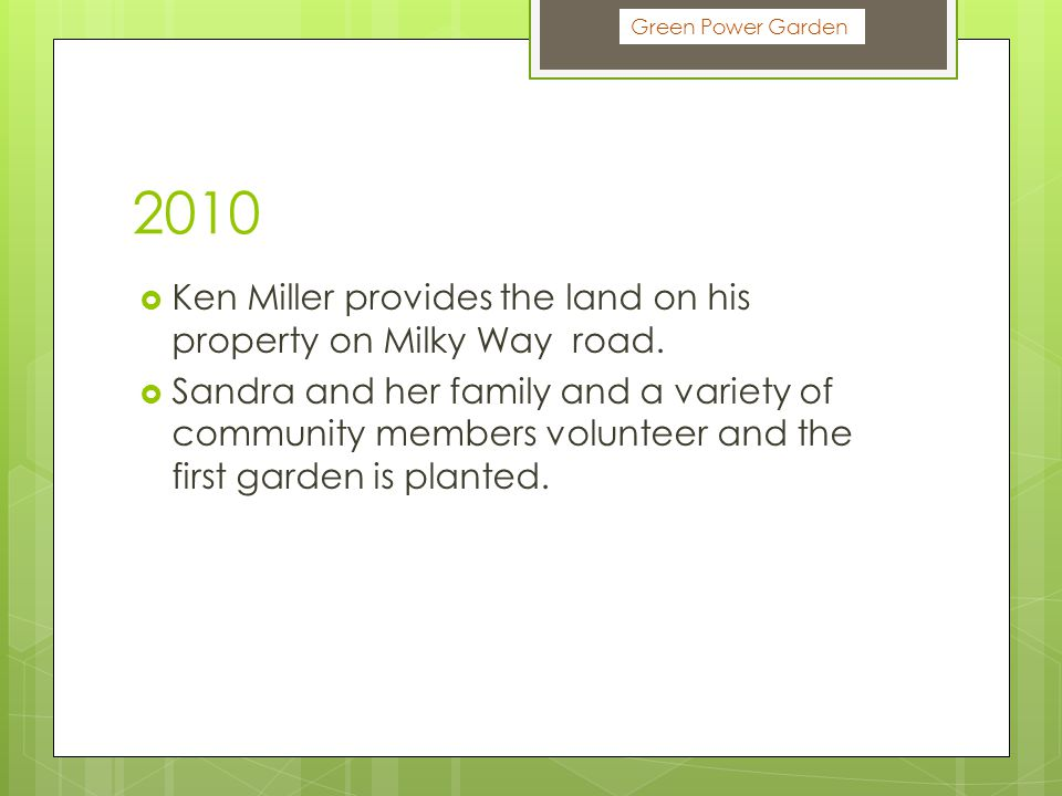 2010  Ken Miller provides the land on his property on Milky Way road.