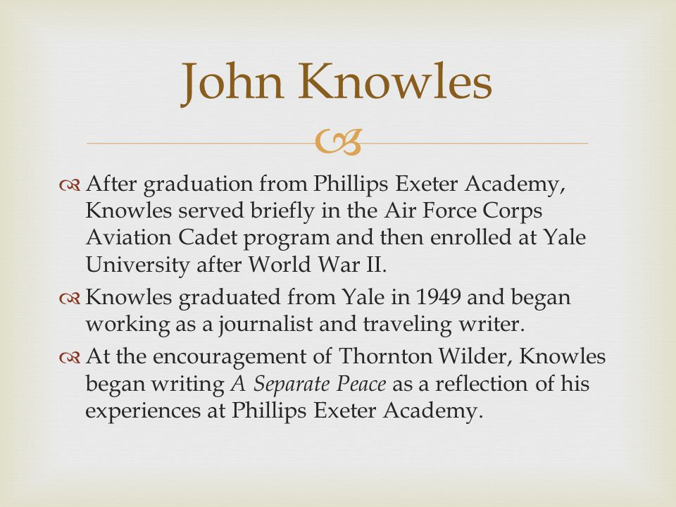   A Separate Peace was first published in 1959 in Britain and then in the United States in 1960.