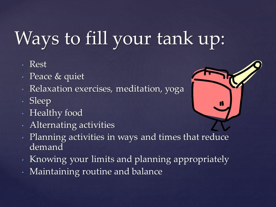 Rest Rest Peace & quiet Peace & quiet Relaxation exercises, meditation, yoga Relaxation exercises, meditation, yoga Sleep Sleep Healthy food Healthy f