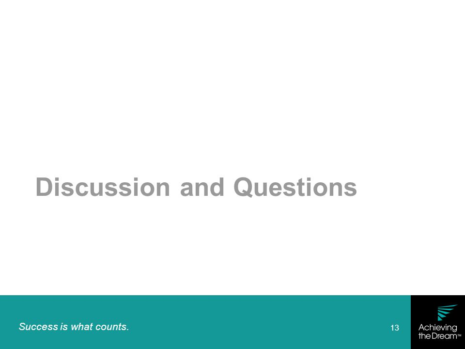 Success is what counts. 13 Discussion and Questions
