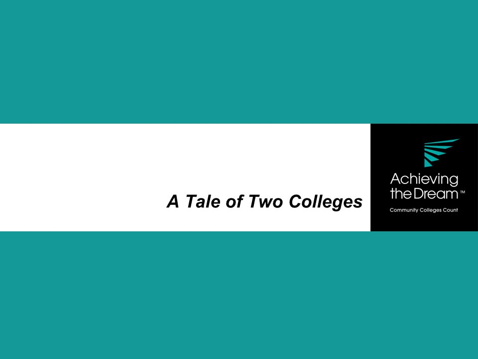 A Tale of Two Colleges