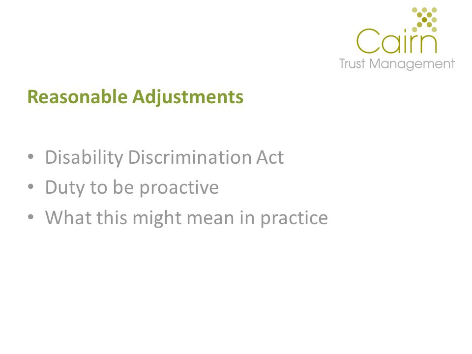 Reasonable Adjustments Disability Discrimination Act Duty to be proactive What this might mean in practice