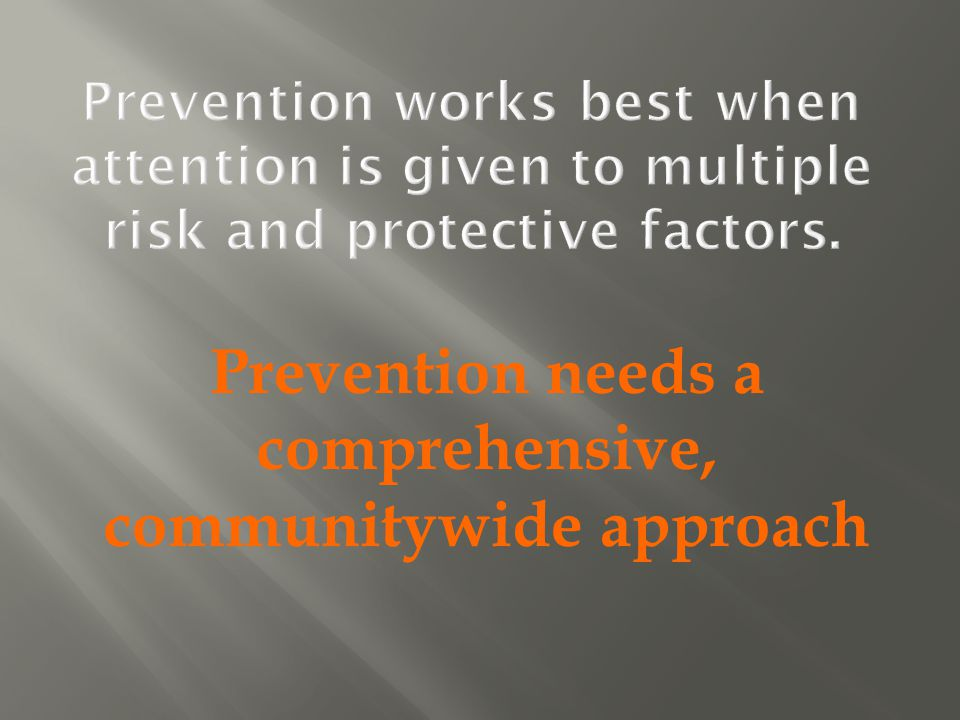 Prevention needs a comprehensive, communitywide approach