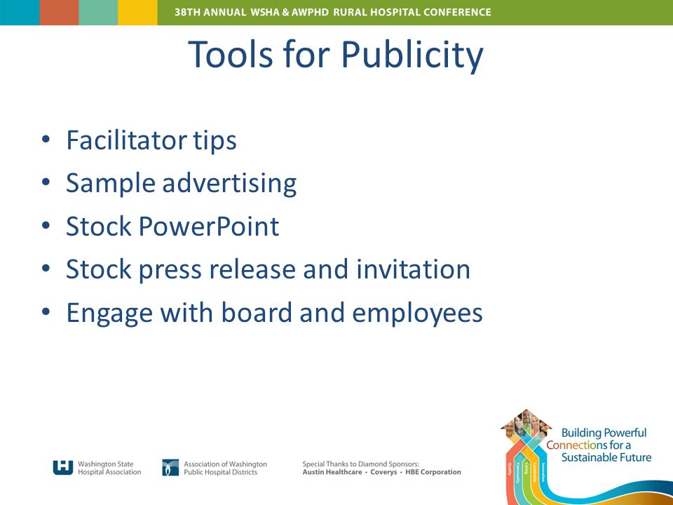 Tools for Publicity Facilitator tips Sample advertising Stock PowerPoint Stock press release and invitation Engage with board and employees