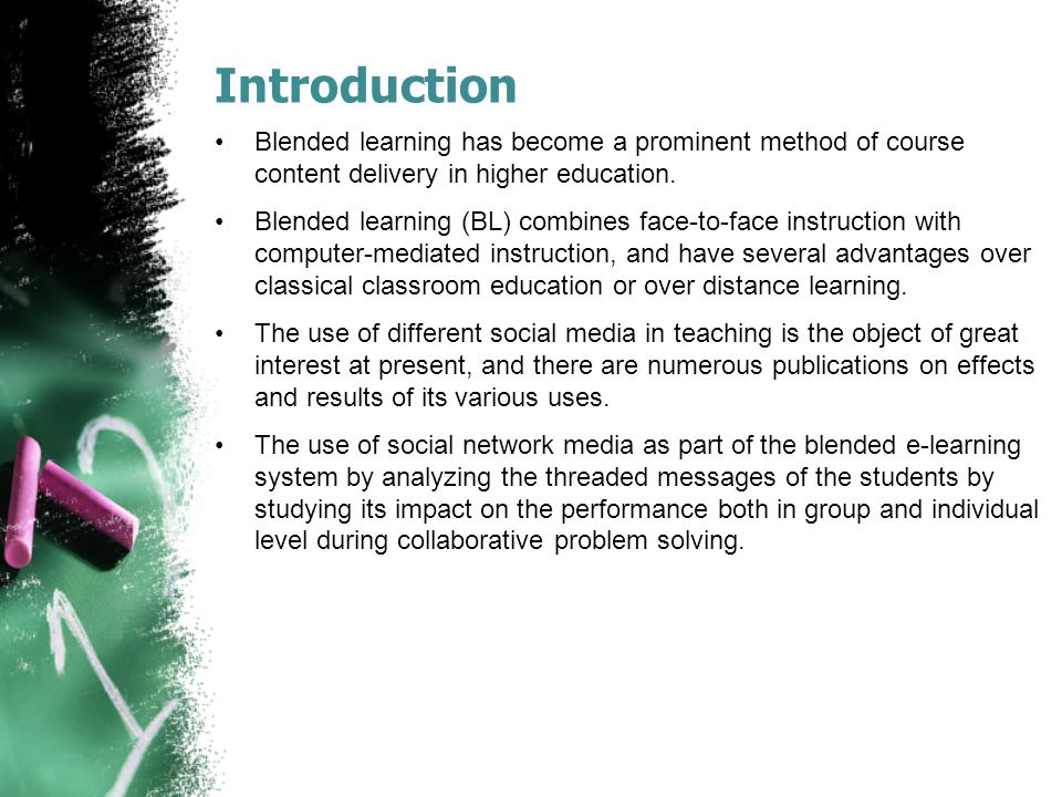 Introduction Blended learning has become a prominent method of course content delivery in higher education.