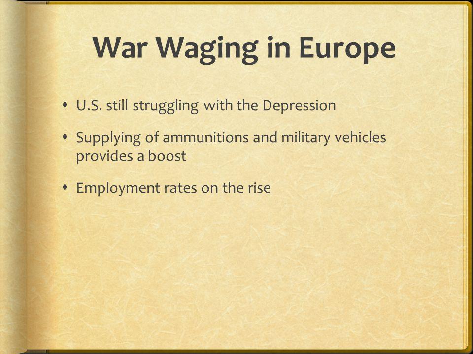 War Waging in Europe  U.S.