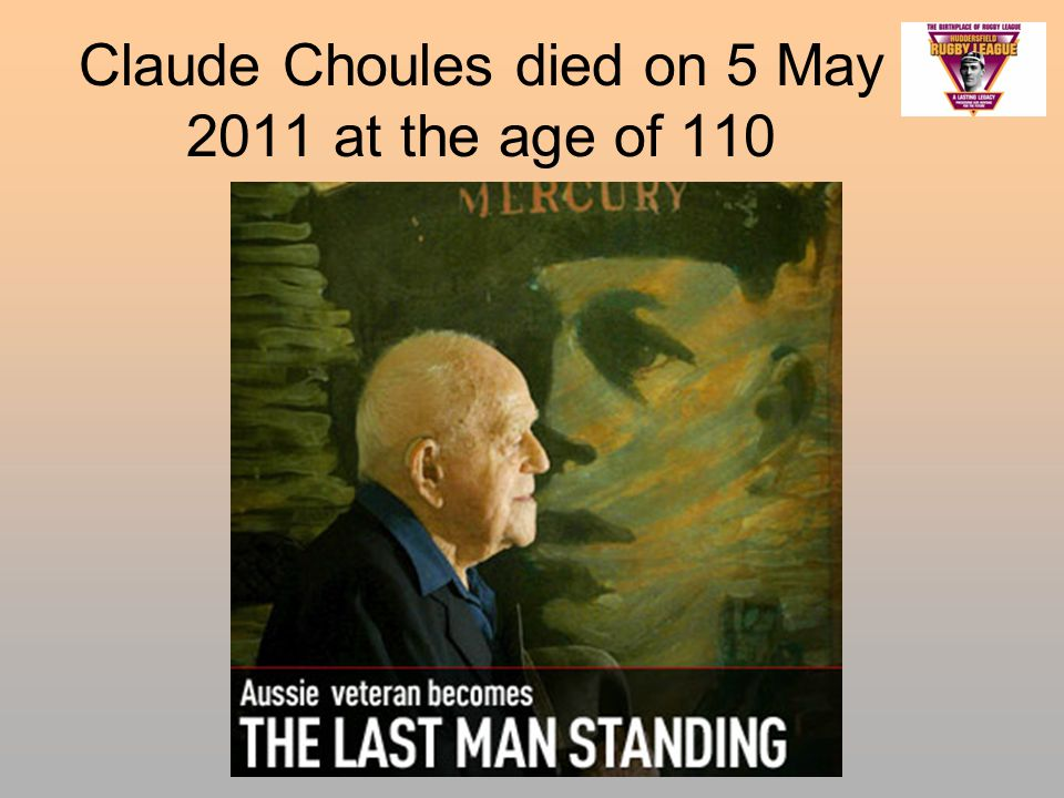 Claude Choules died on 5 May 2011 at the age of 110