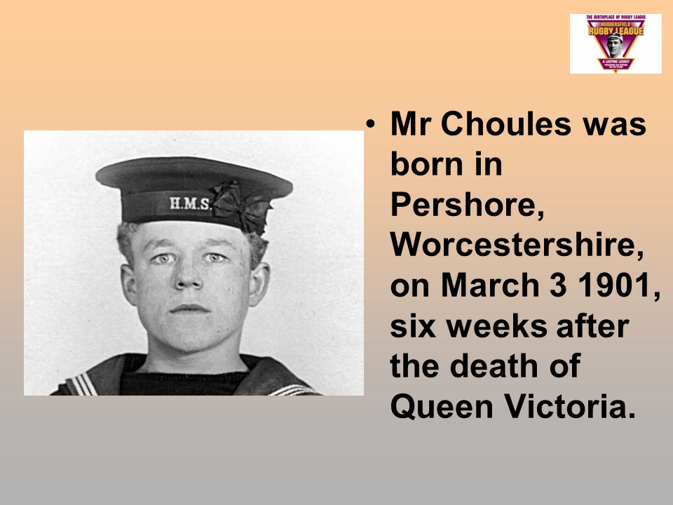 Mr Choules was born in Pershore, Worcestershire, on March 3 1901, six weeks after the death of Queen Victoria.