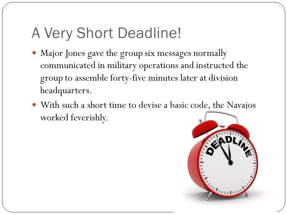 A Very Short Deadline.