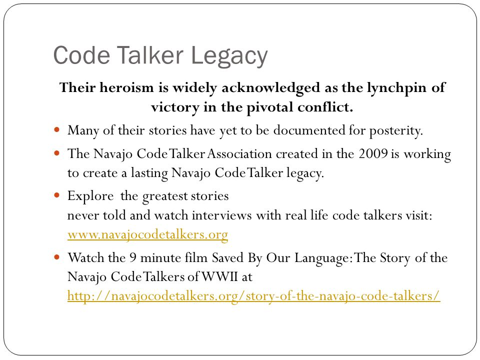 Code Talker Legacy Their heroism is widely acknowledged as the lynchpin of victory in the pivotal conflict.