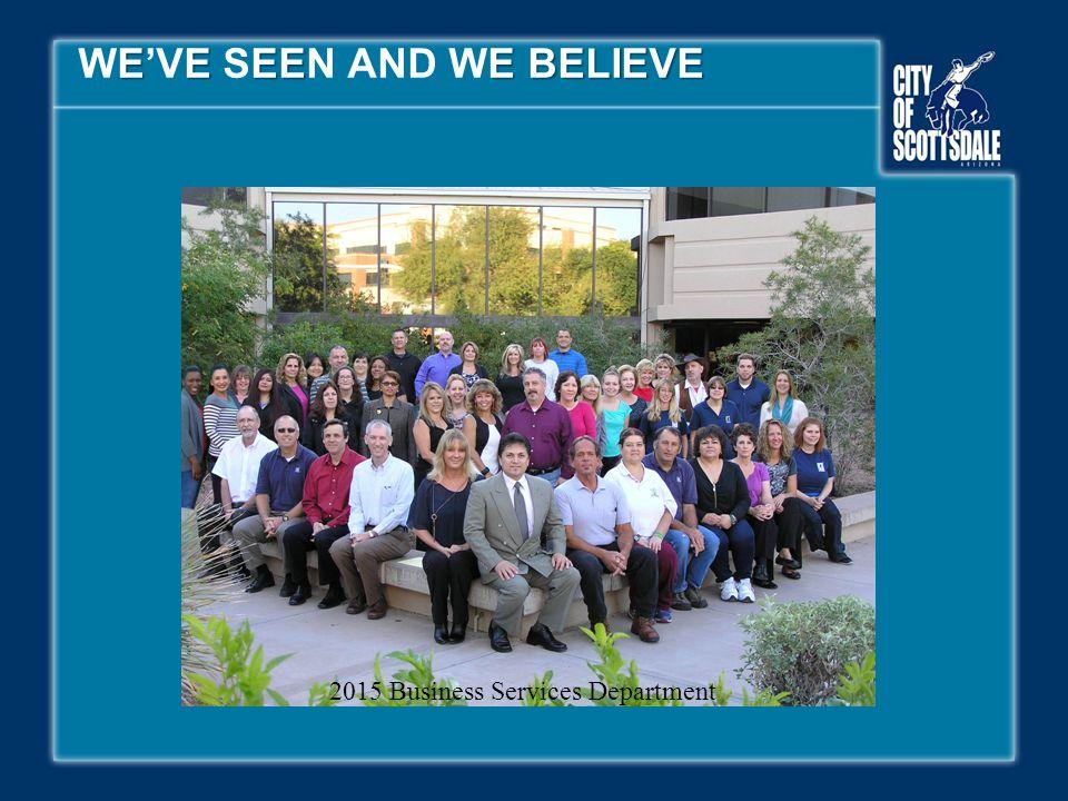 EEEEEBELIEVE WE'VE SEEN AND WE BELIEVE 2015 Business Services Department