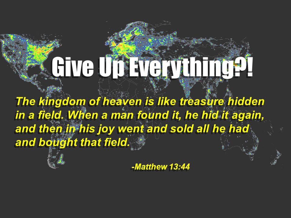 The kingdom of heaven is like treasure hidden in a field.
