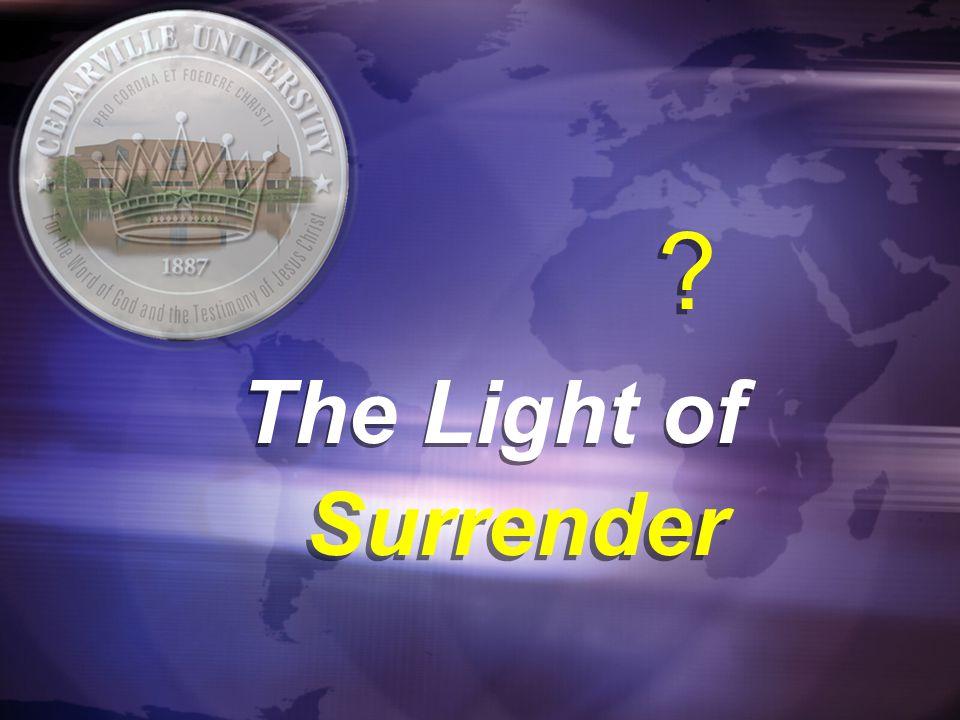 The Light of The Light of Surrender Surrender