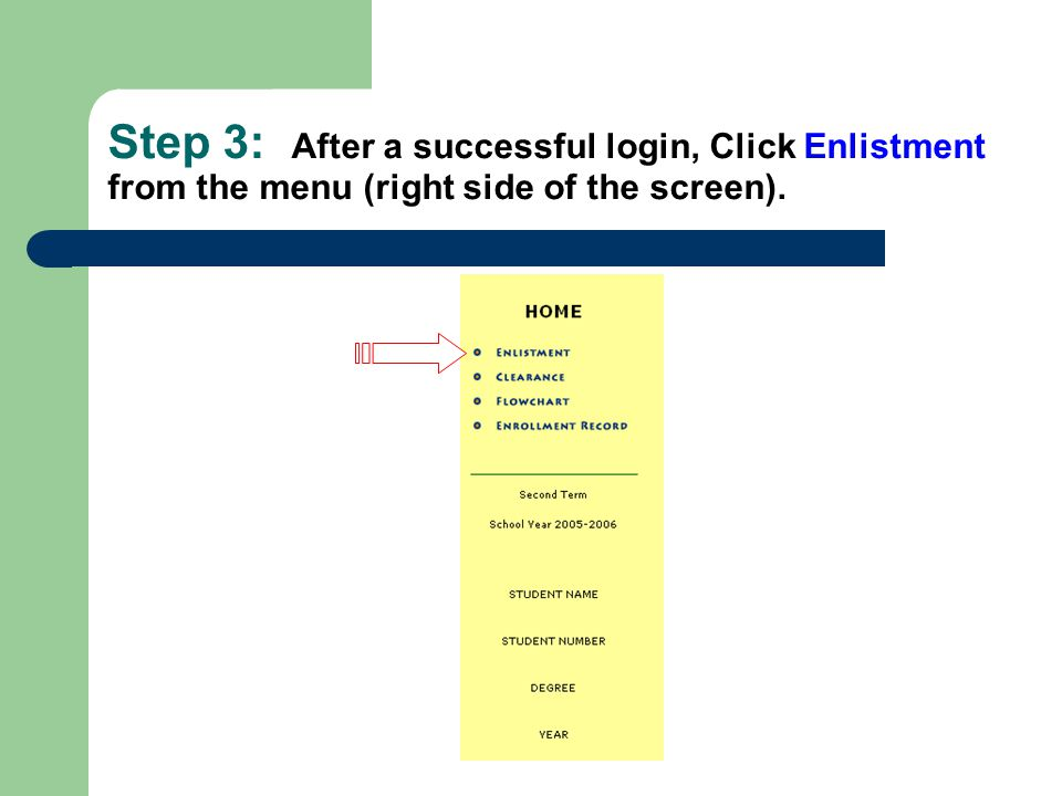 Step 3: After a successful login, Click Enlistment from the menu (right side of the screen).