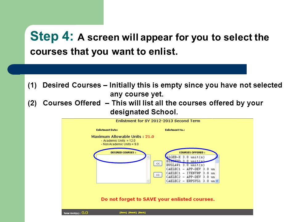 Step 4: A screen will appear for you to select the courses that you want to enlist. (1)Desired Courses – Initially this is empty since you have not se