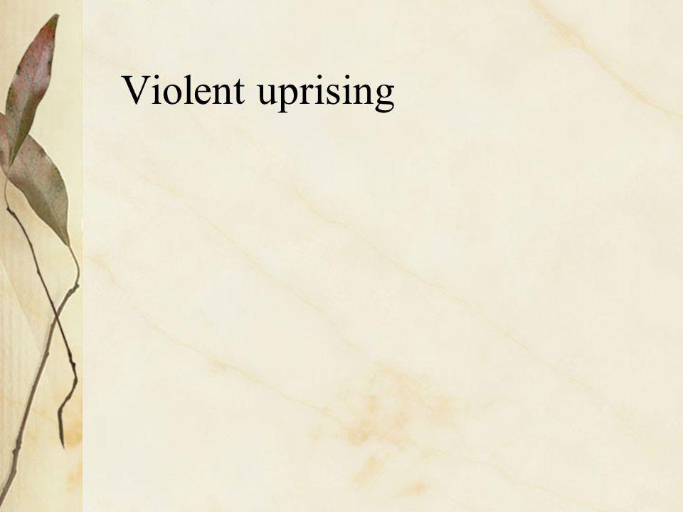 Violent uprising