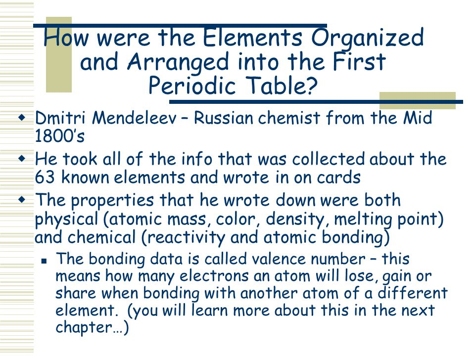 How were the Elements Organized and Arranged into the First Periodic Table.