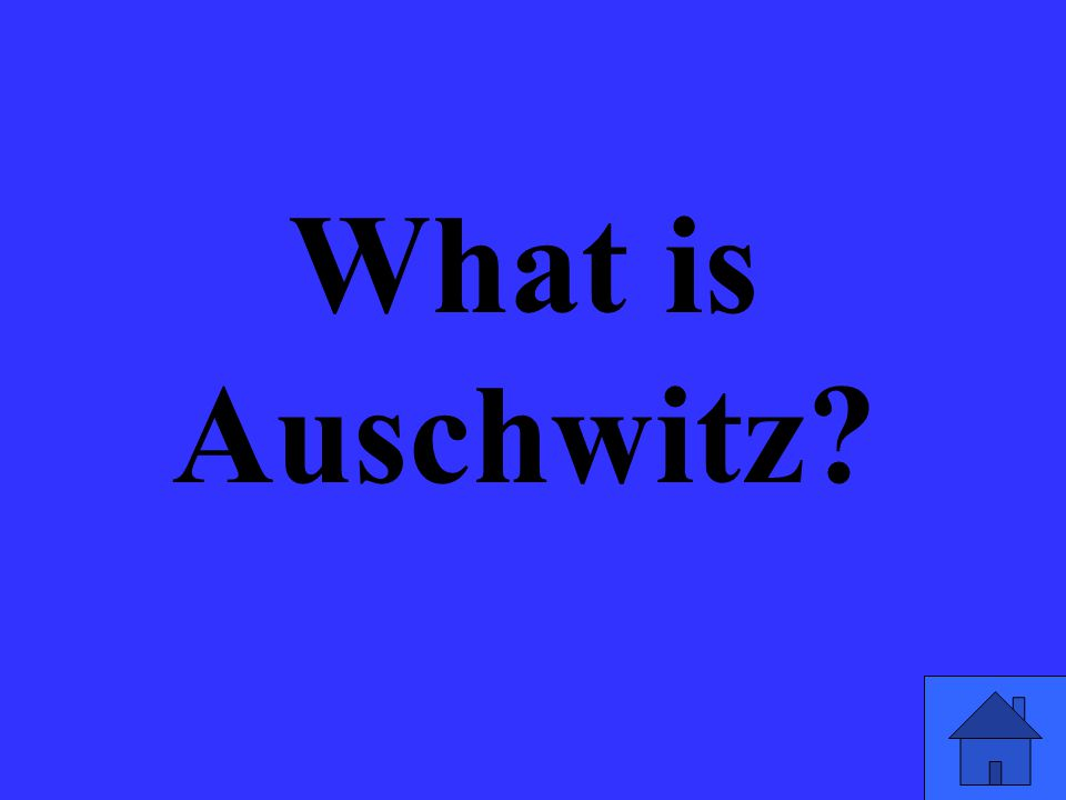 What is Auschwitz