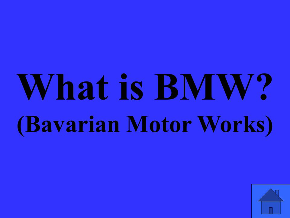 What is BMW (Bavarian Motor Works)