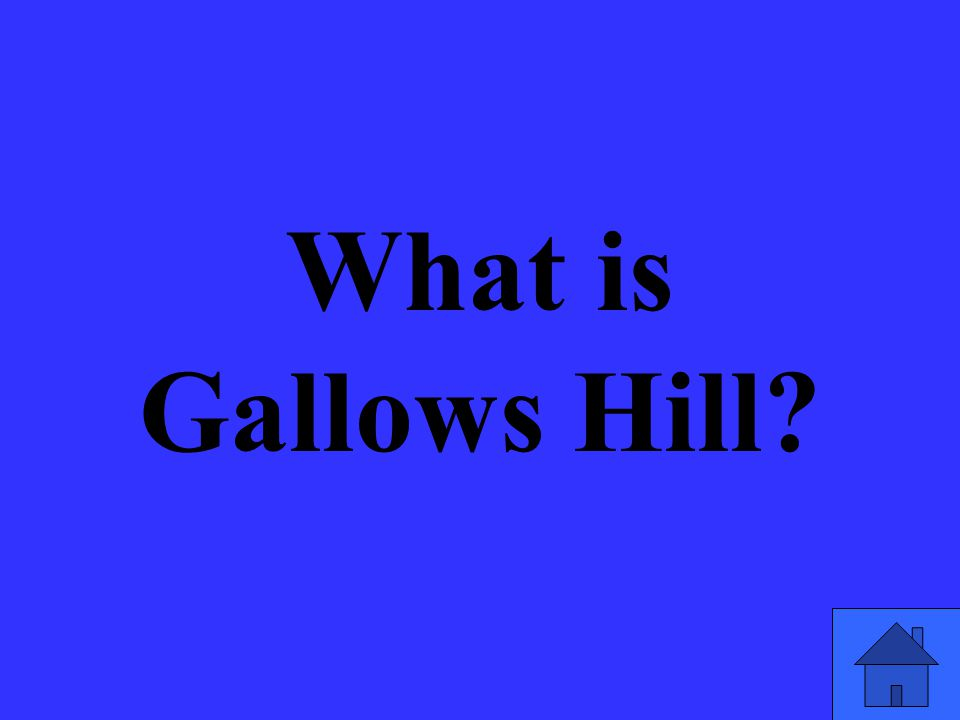What is Gallows Hill