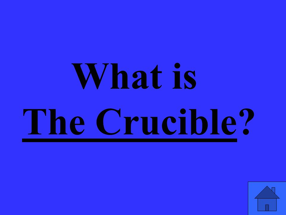 What is The Crucible