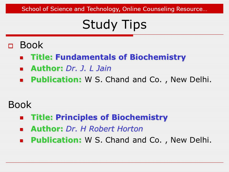 School of Science and Technology, Online Counseling Resource… Study Tips  Book Title: Fundamentals of Biochemistry Title: Fundamentals of Biochemistry Author:Dr.
