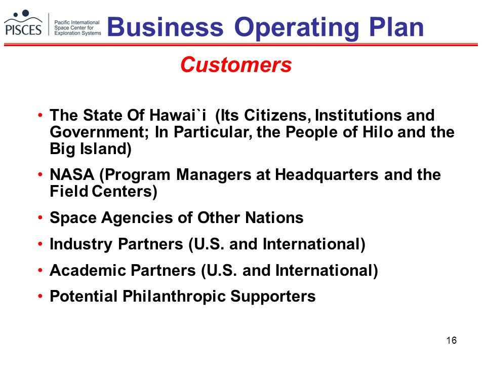 16 The State Of Hawai`i (Its Citizens, Institutions and Government; In Particular, the People of Hilo and the Big Island) NASA (Program Managers at Headquarters and the Field Centers) Space Agencies of Other Nations Industry Partners (U.S.