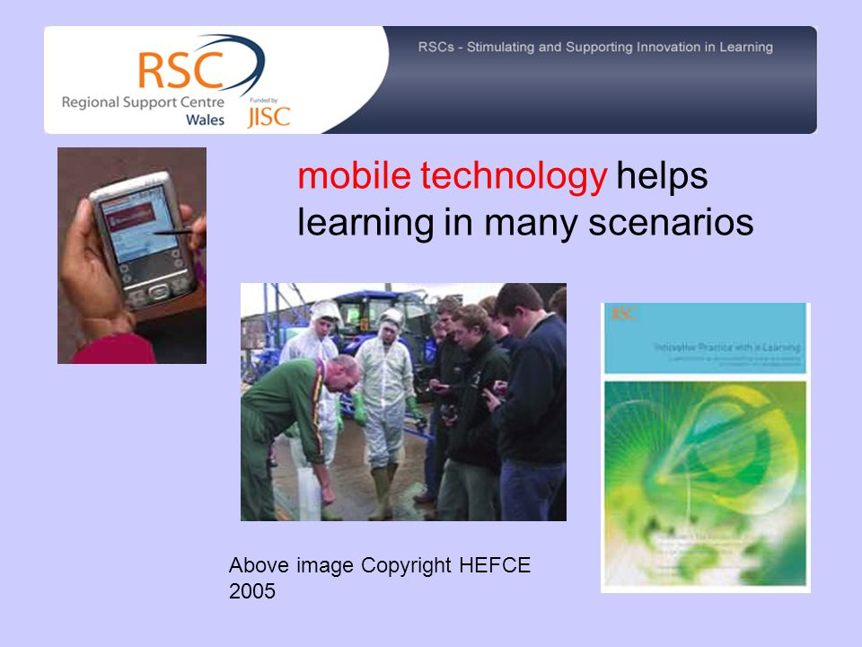 mobile technology helps learning in many scenarios Above image Copyright HEFCE 2005