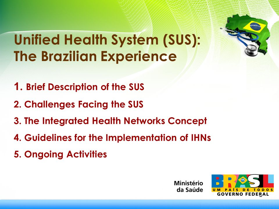 2 Unified Health System (SUS): The Brazilian Experience 1.