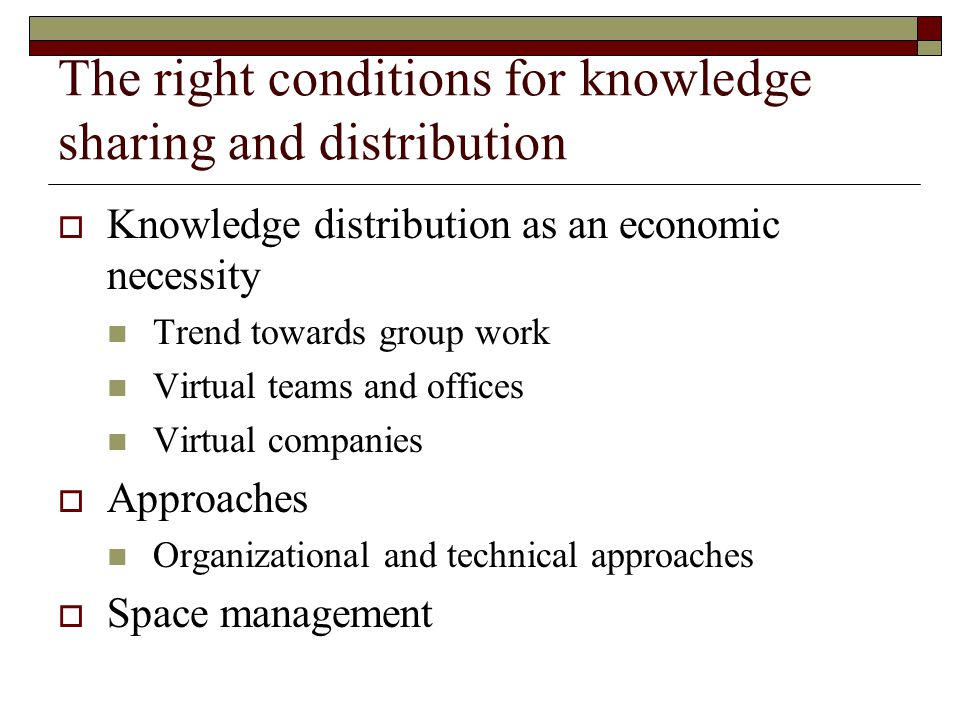 Encouraging willingness to share knowledge  Individual willingness to share knowledge  Influence of company culture Power Management