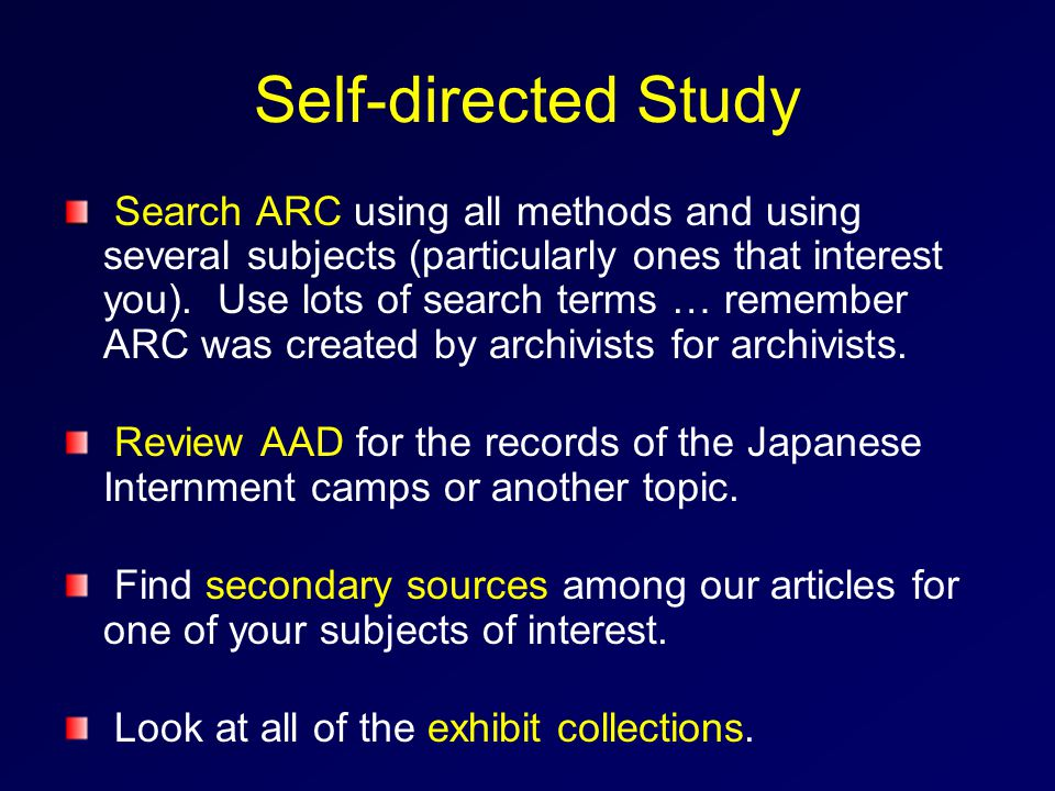 Self-directed Study Search ARC using all methods and using several subjects (particularly ones that interest you).