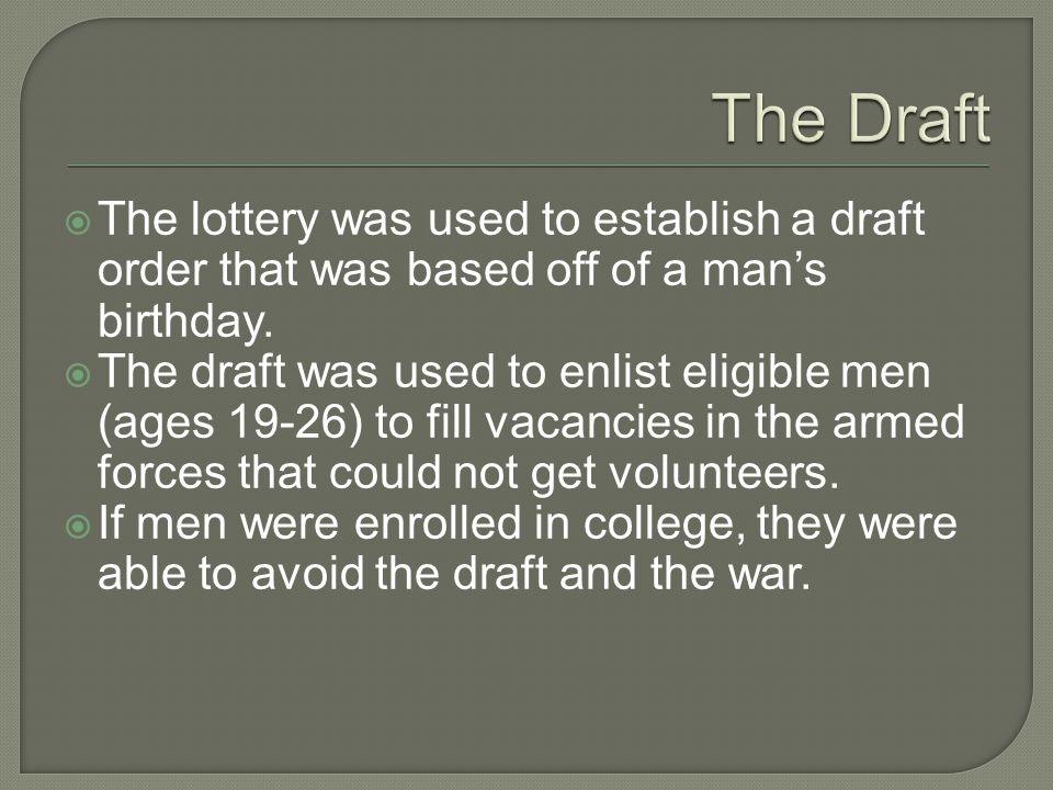  The lottery was used to establish a draft order that was based off of a man's birthday.