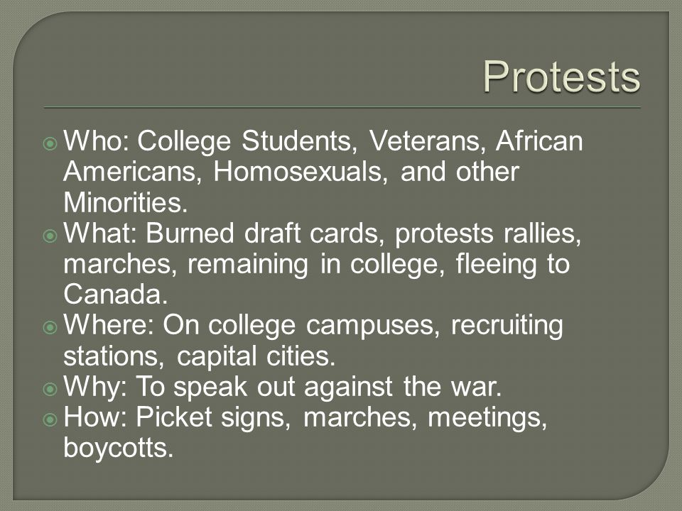  Who: College Students, Veterans, African Americans, Homosexuals, and other Minorities.