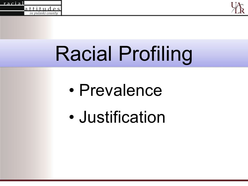 Racial Profiling Prevalence Justification