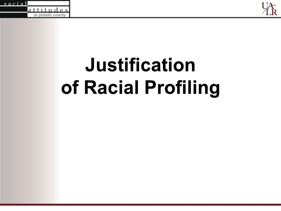 Justification of Racial Profiling