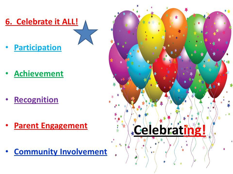 6. Celebrate it ALL.