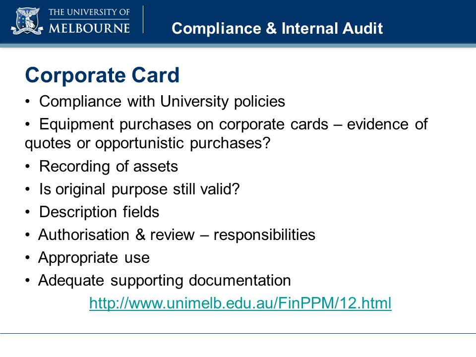 Corporate Card Compliance with University policies Equipment purchases on corporate cards – evidence of quotes or opportunistic purchases? Recording o
