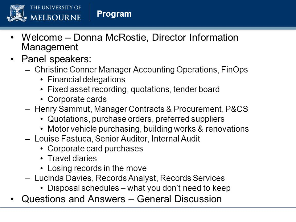Program Welcome – Donna McRostie, Director Information Management Panel speakers: –Christine Conner Manager Accounting Operations, FinOps Financial de