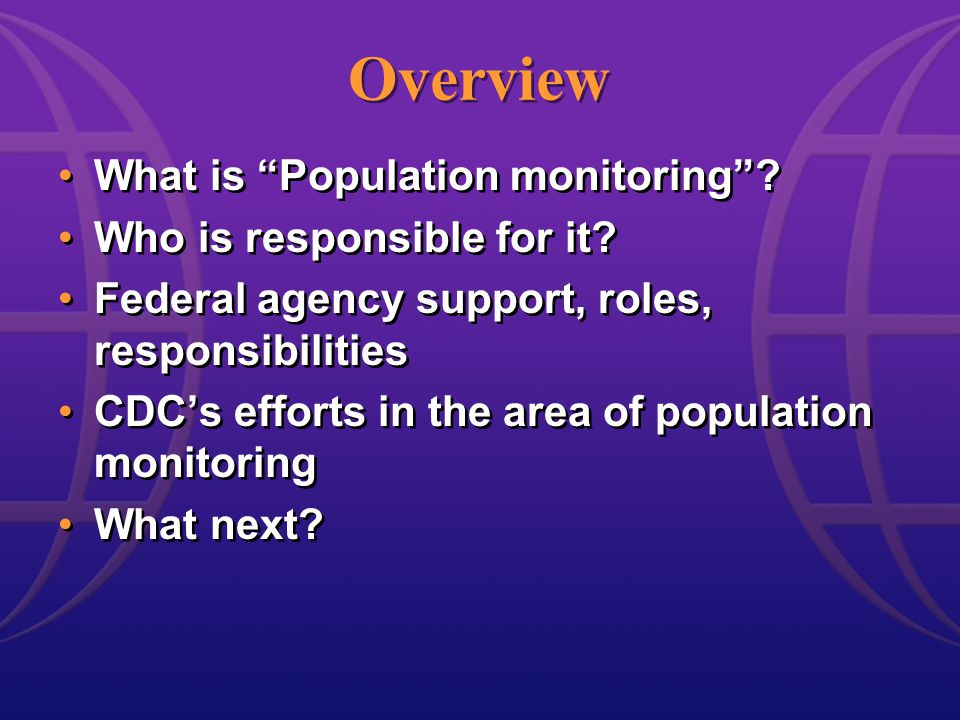 Overview What is Population monitoring . Who is responsible for it.